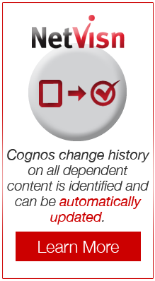 Cognos change history on all dependent content is identified and can be automatically updated in netvisn - learn more